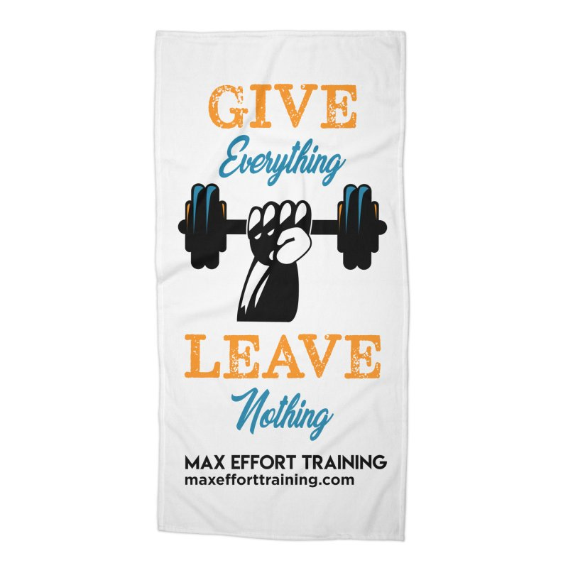 Give Everything - Leave Nothing Accessories Beach Towel by Max Effort Training