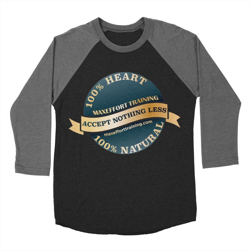 Accept Nothing Less Men's Baseball Triblend Longsleeve T-Shirt by Max Effort Training