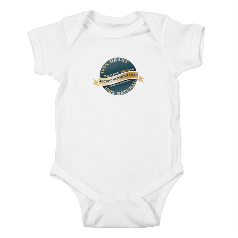 Accept Nothing Less Kids Baby Bodysuit by Max Effort Training