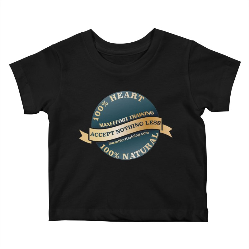 Accept Nothing Less Kids Baby T-Shirt by Max Effort Training