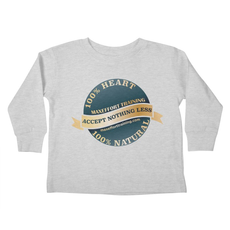 Accept Nothing Less Kids Toddler Longsleeve T-Shirt by Max Effort Training