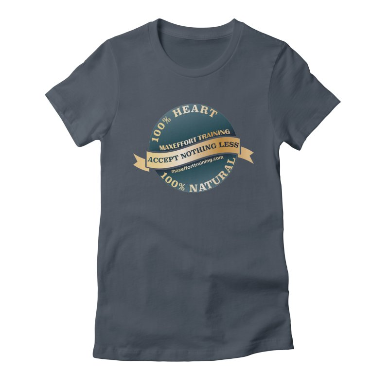 Accept Nothing Less Women's Fitted T-Shirt by Max Effort Training