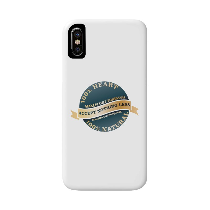 Accept Nothing Less Accessories Phone Case by Max Effort Training