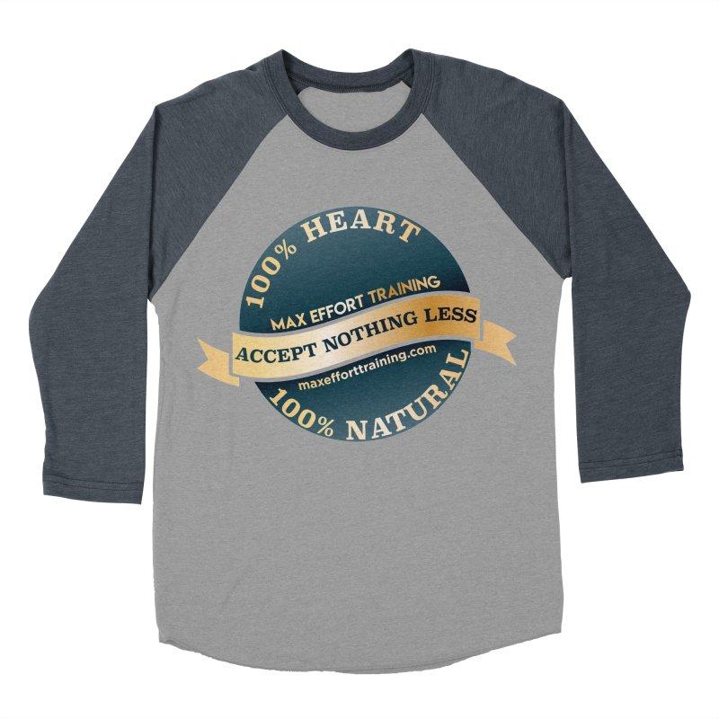 Accept Nothing Less Men's Baseball Triblend Longsleeve T-Shirt by Max Effort Training