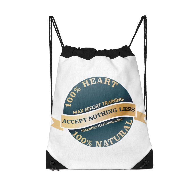 Accept Nothing Less Accessories Drawstring Bag Bag by Max Effort Training