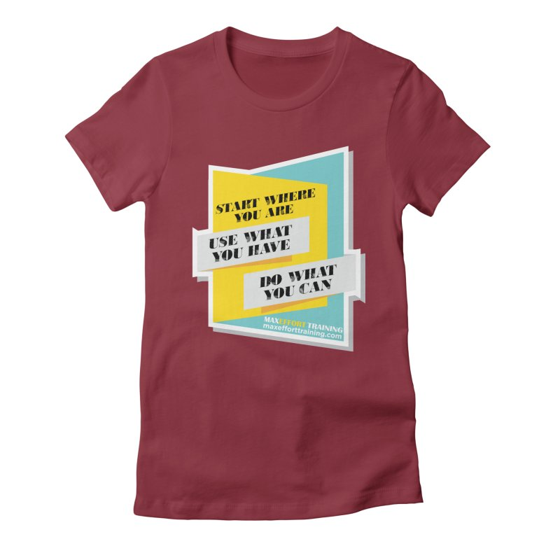 Start Where You Are Women's Fitted T-Shirt by Max Effort Training