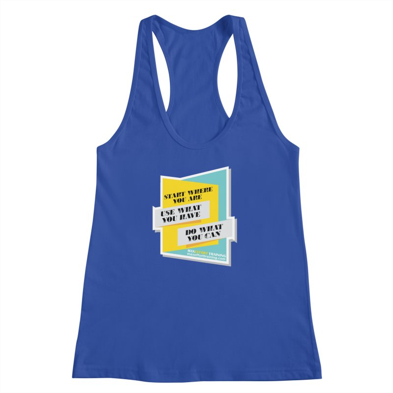 Start Where You Are Women's Racerback Tank by Max Effort Training