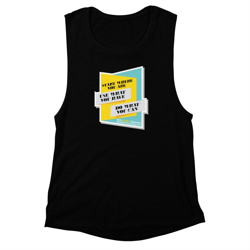Start Where You Are Women's Muscle Tank by Max Effort Training
