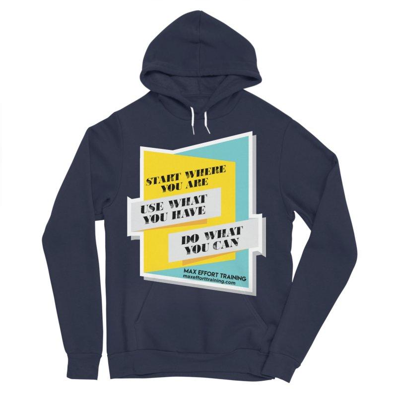 Start Where You Are Men's Sponge Fleece Pullover Hoody by Max Effort Training