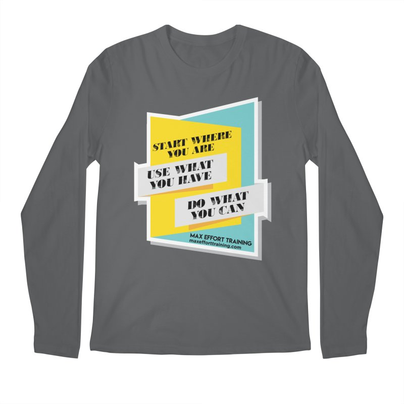 Start Where You Are Men's Longsleeve T-Shirt by Max Effort Training