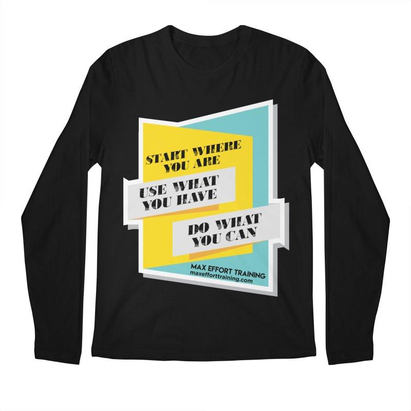 Start Where You Are Men's Regular Longsleeve T-Shirt by Max Effort Training