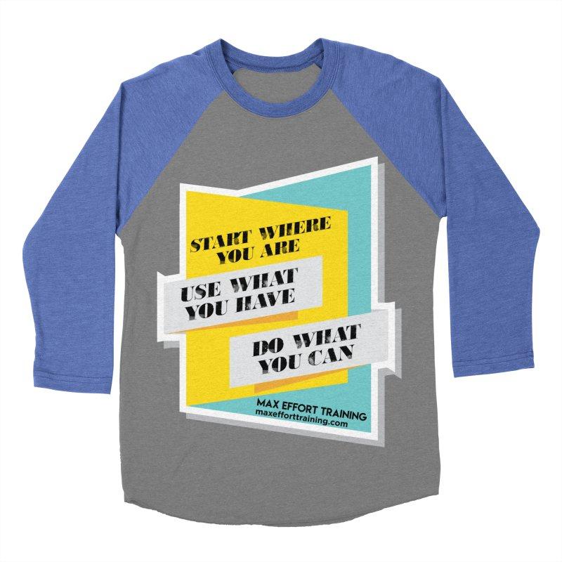 Start Where You Are Men's Baseball Triblend Longsleeve T-Shirt by Max Effort Training