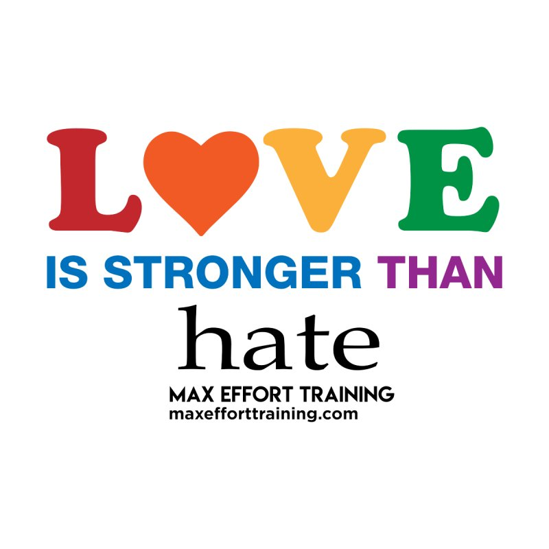 Love Is Stronger Than Hate Women's Longsleeve T-Shirt by Max Effort Training