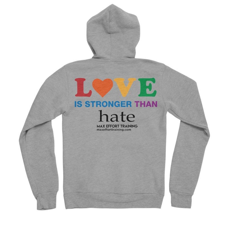 Love Is Stronger Than Hate Men's Zip-Up Hoody by Max Effort Training