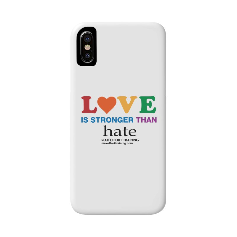 Love Is Stronger Than Hate Accessories Phone Case by Max Effort Training