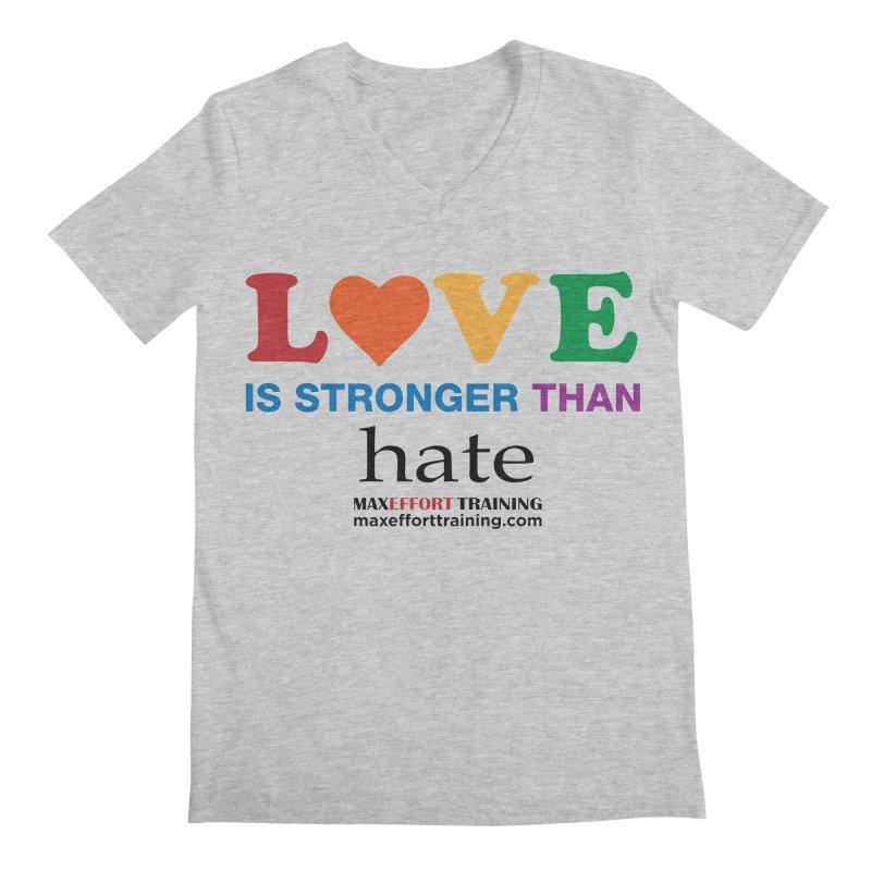 Love Is Stronger Than Hate Men's Regular V-Neck by Max Effort Training
