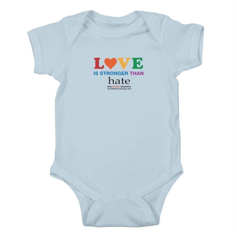 Love Is Stronger Than Hate Kids Baby Bodysuit by Max Effort Training