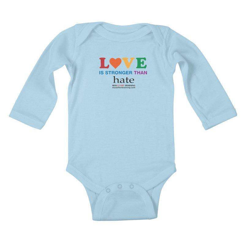 Love Is Stronger Than Hate Kids Baby Longsleeve Bodysuit by Max Effort Training