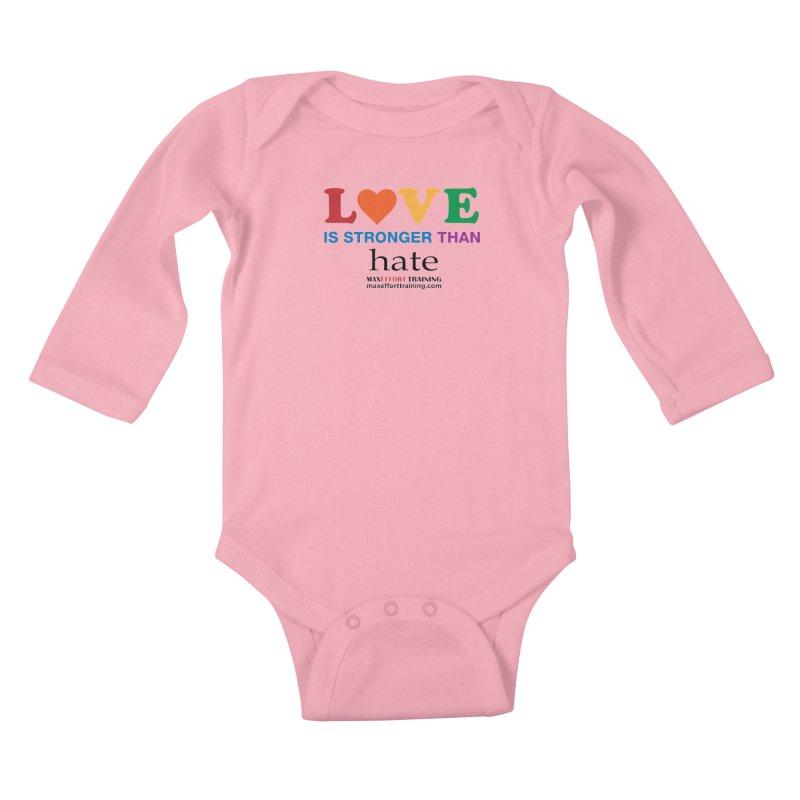 Love Is Stronger Than Hate Kids Baby Longsleeve Bodysuit by Max Effort Training
