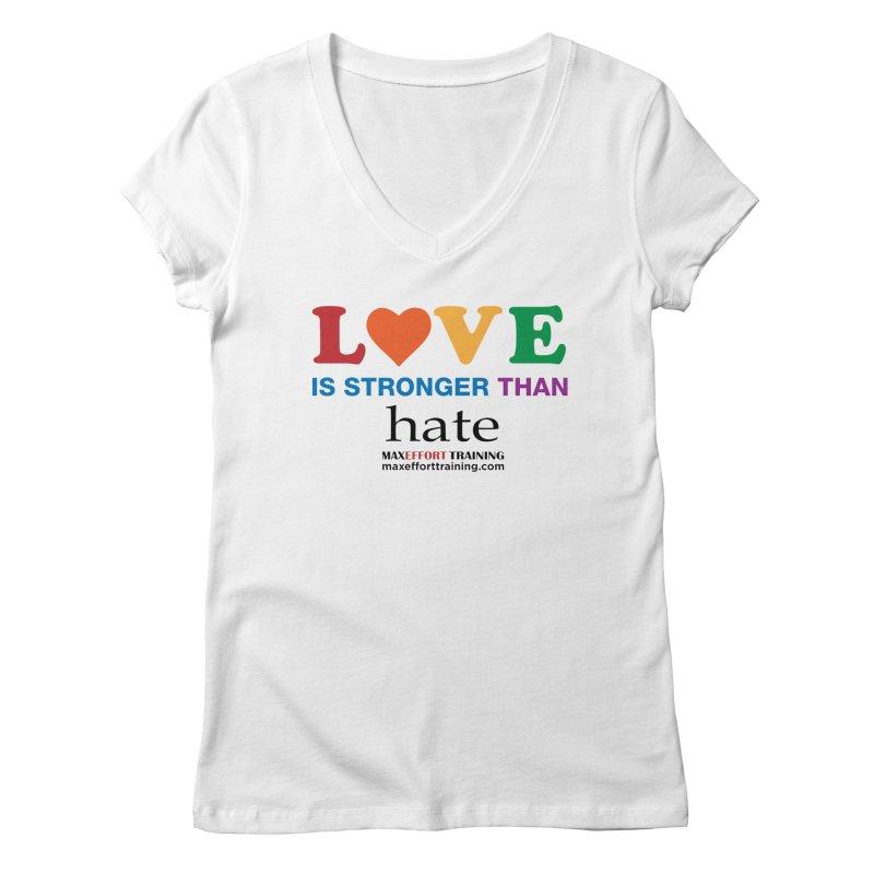 Love Is Stronger Than Hate Women's Regular V-Neck by Max Effort Training