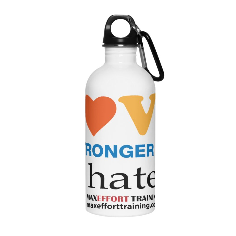 Love Is Stronger Than Hate Accessories Water Bottle by Max Effort Training