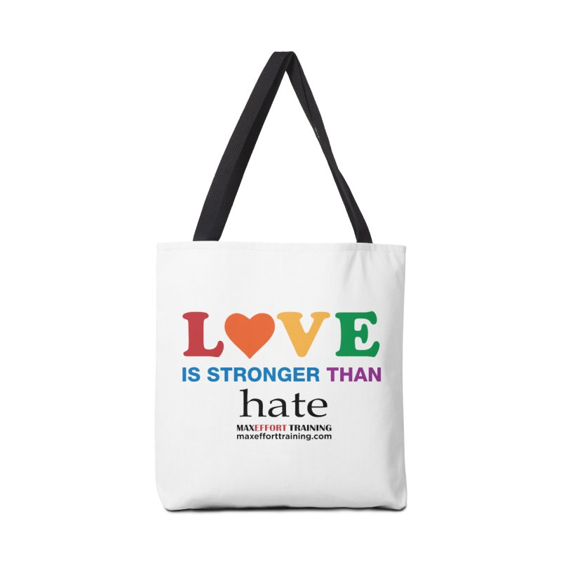 Love Is Stronger Than Hate Accessories Bag by Max Effort Training