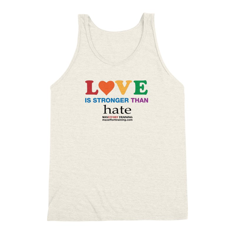 Love Is Stronger Than Hate Men's Tank by Max Effort Training