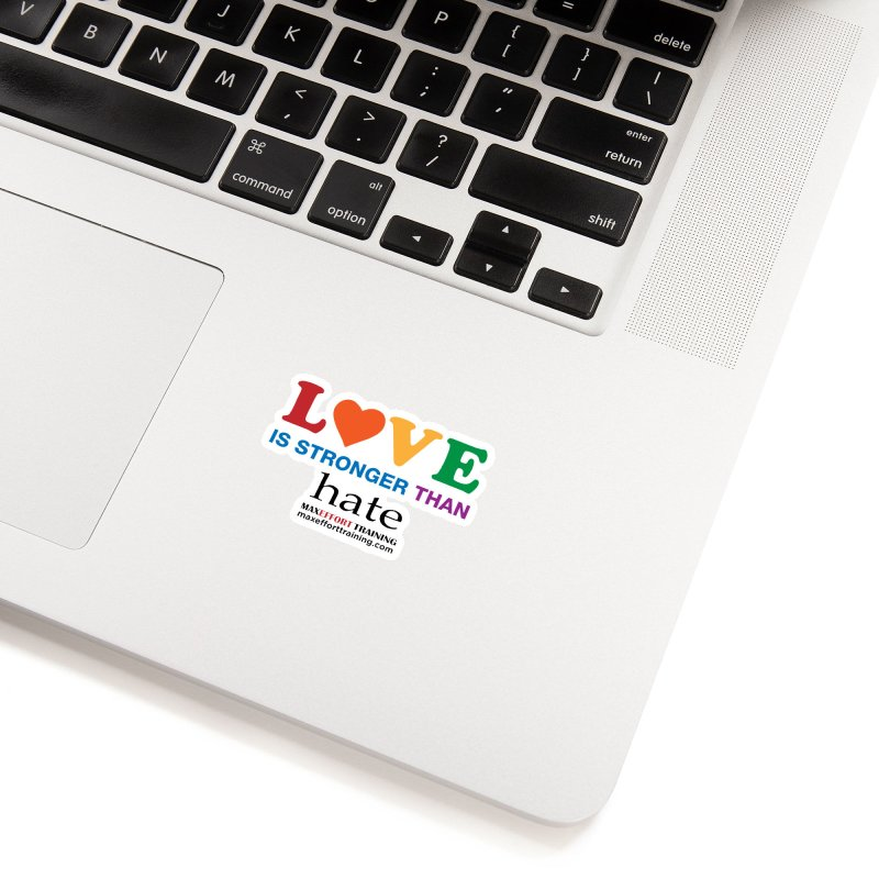 Love Is Stronger Than Hate Accessories Sticker by Max Effort Training