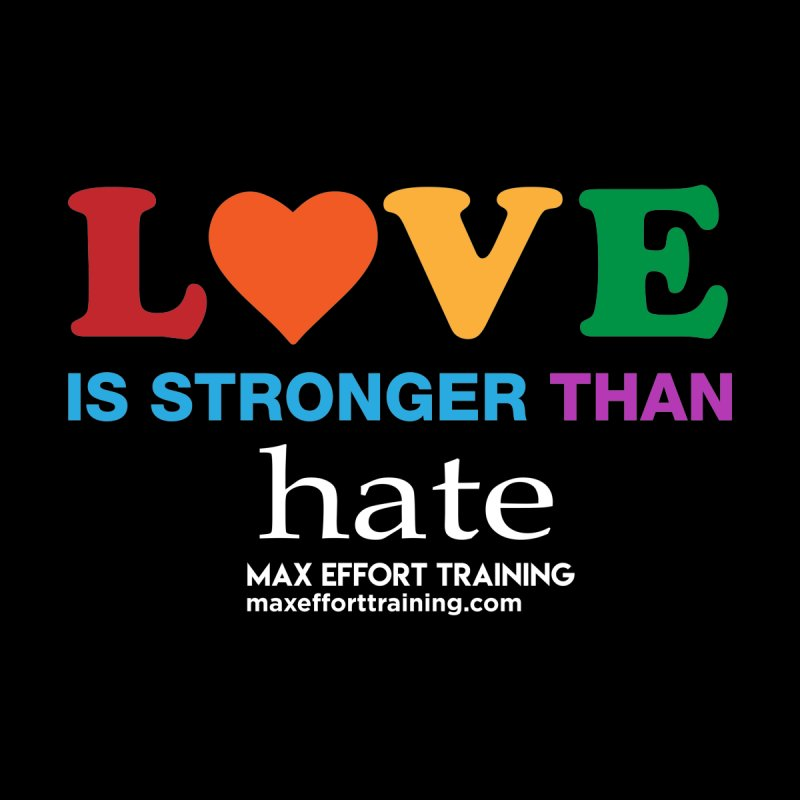 Love Is Stronger Than Hate 2 Men's Zip-Up Hoody by Max Effort Training