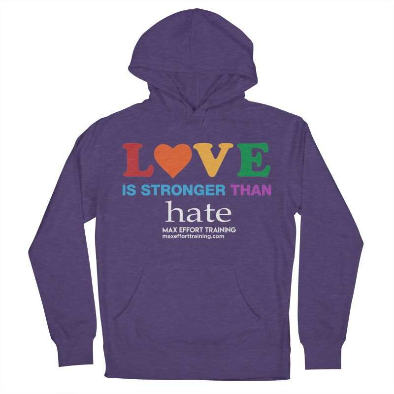 Love Is Stronger Than Hate 2 Men's French Terry Pullover Hoody by Max Effort Training