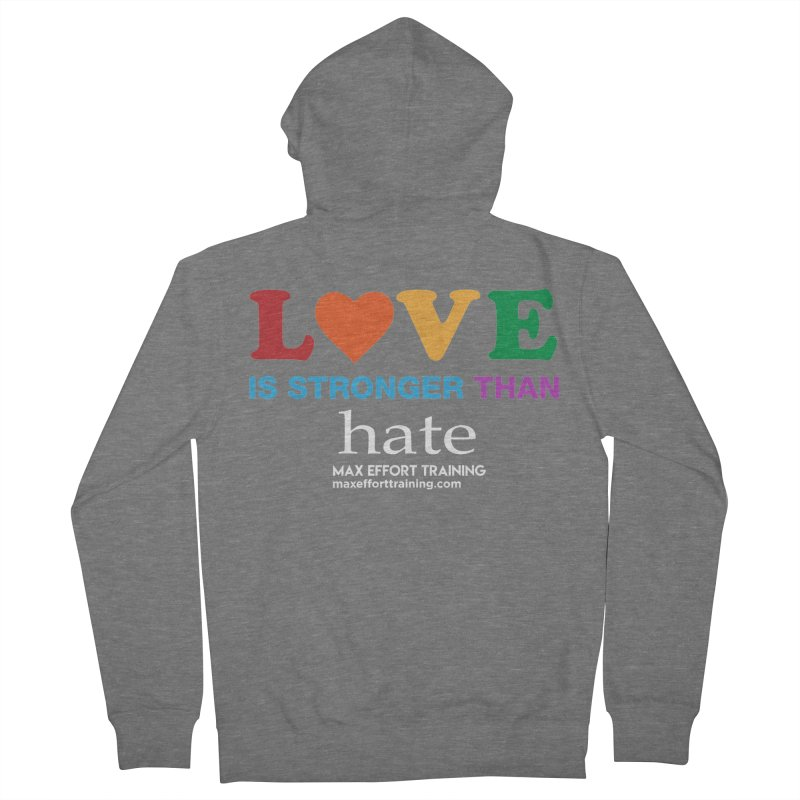 Love Is Stronger Than Hate 2 Women's French Terry Zip-Up Hoody by Max Effort Training
