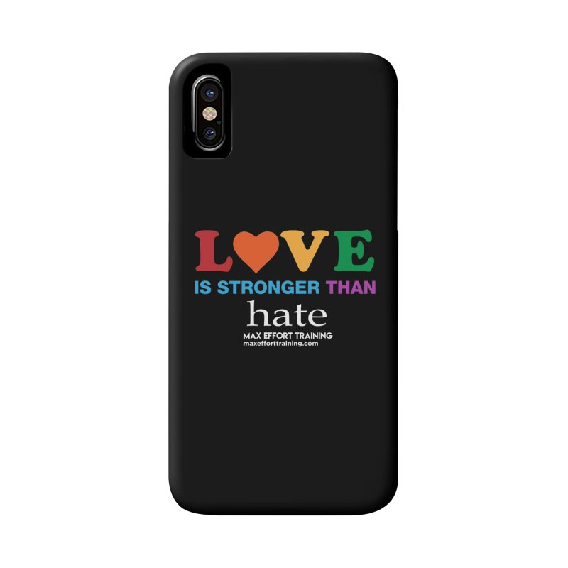 Love Is Stronger Than Hate 2 Accessories Phone Case by Max Effort Training