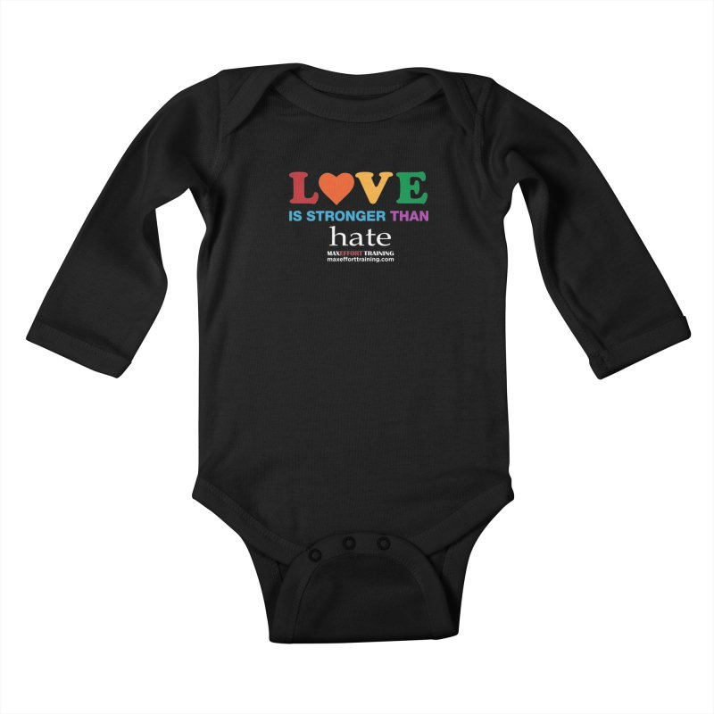 Love Is Stronger Than Hate 2 Kids Baby Longsleeve Bodysuit by Max Effort Training