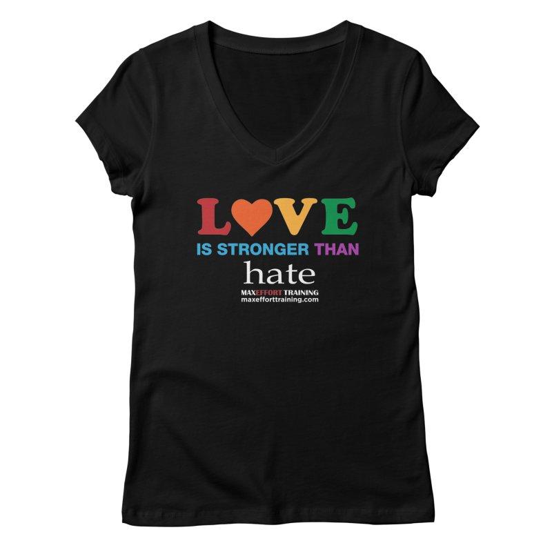 Love Is Stronger Than Hate 2 Women's Regular V-Neck by Max Effort Training