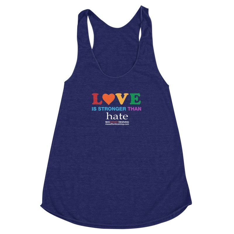 Love Is Stronger Than Hate 2 Women's Racerback Triblend Tank by Max Effort Training