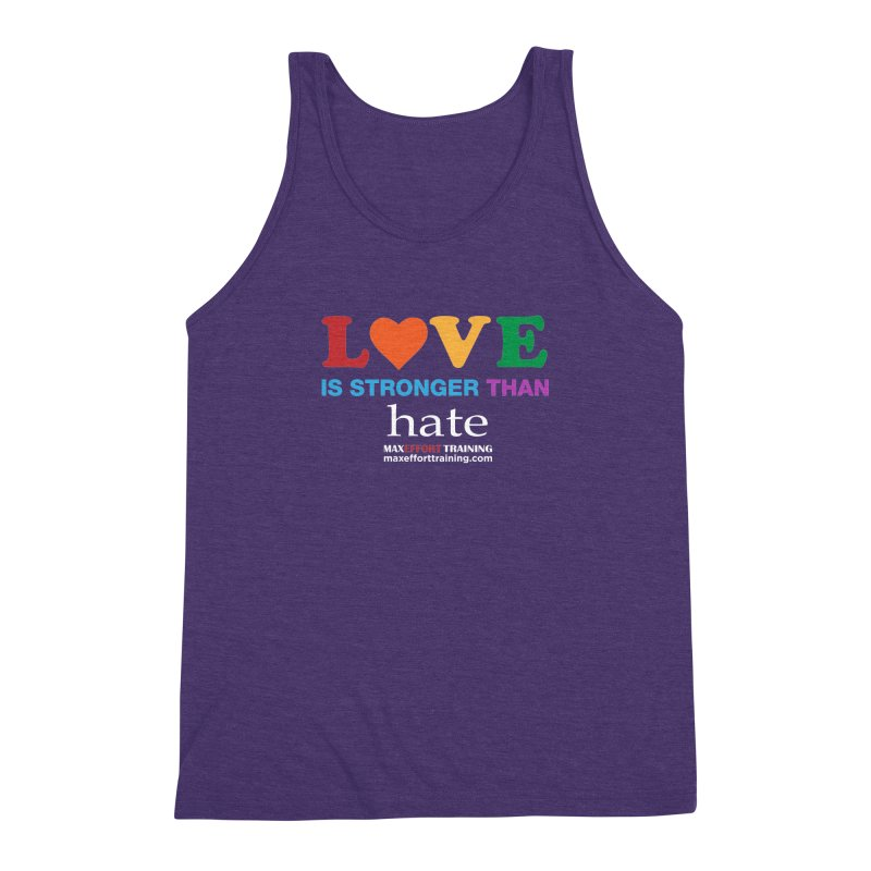Love Is Stronger Than Hate 2 Men's Triblend Tank by Max Effort Training
