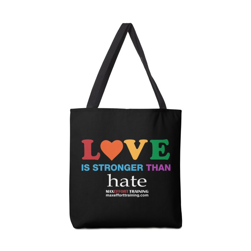Love Is Stronger Than Hate 2 Accessories Bag by Max Effort Training