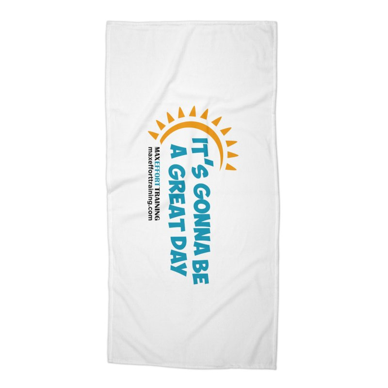It's Gonna Be A Great Day! Accessories Beach Towel by Max Effort Training
