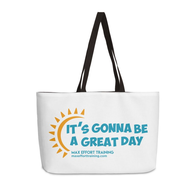 It's Gonna Be A Great Day! Accessories Weekender Bag Bag by Max Effort Training