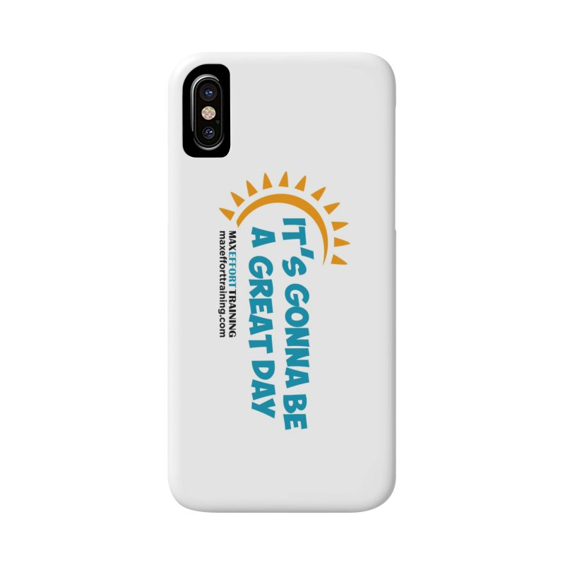 It's Gonna Be A Great Day! Accessories Phone Case by Max Effort Training