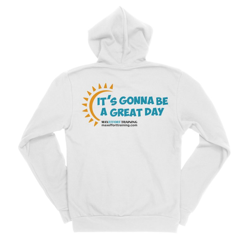 It's Gonna Be A Great Day! Men's Sponge Fleece Zip-Up Hoody by Max Effort Training