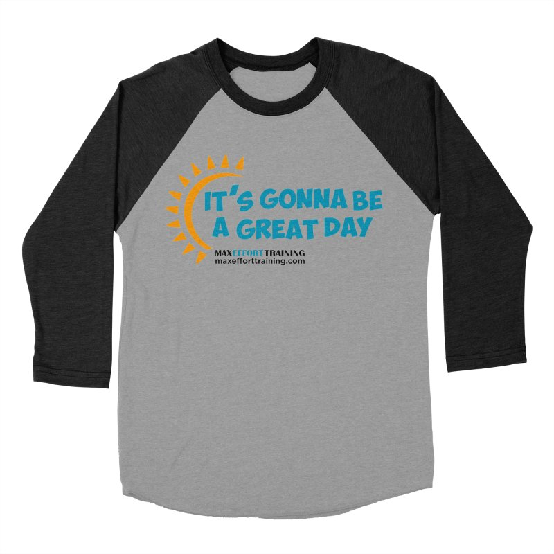 It's Gonna Be A Great Day! Men's Baseball Triblend Longsleeve T-Shirt by Max Effort Training
