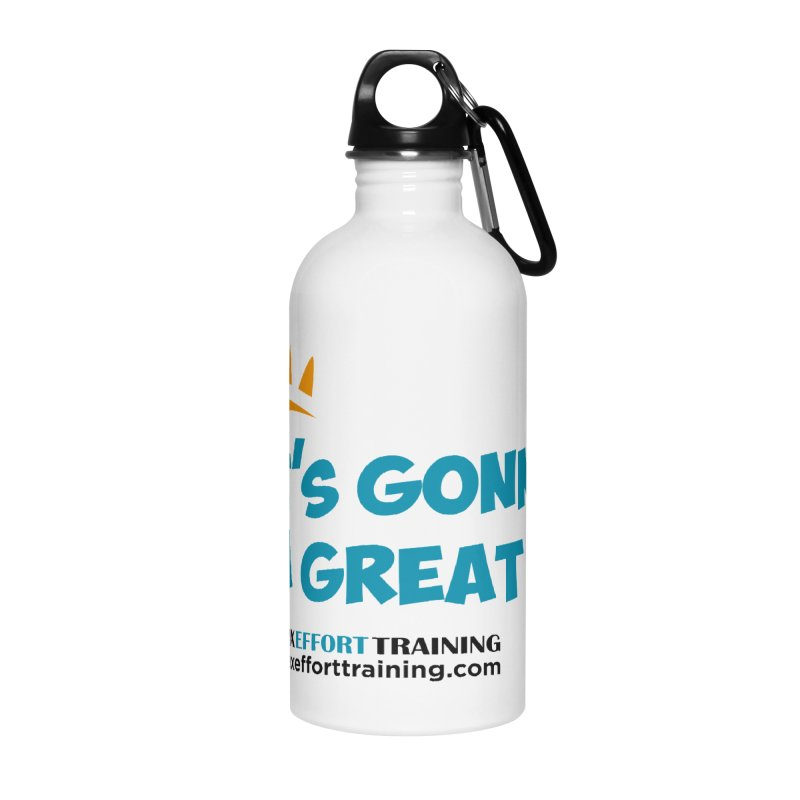 It's Gonna Be A Great Day! Accessories Water Bottle by Max Effort Training
