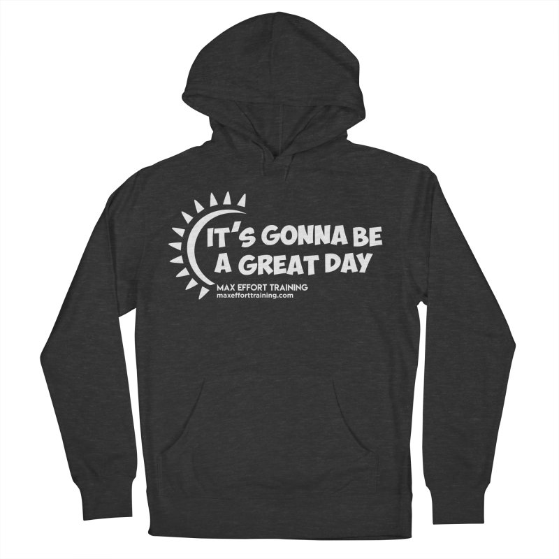 It's Gonna Be A Great Day - White Women's French Terry Pullover Hoody by Max Effort Training