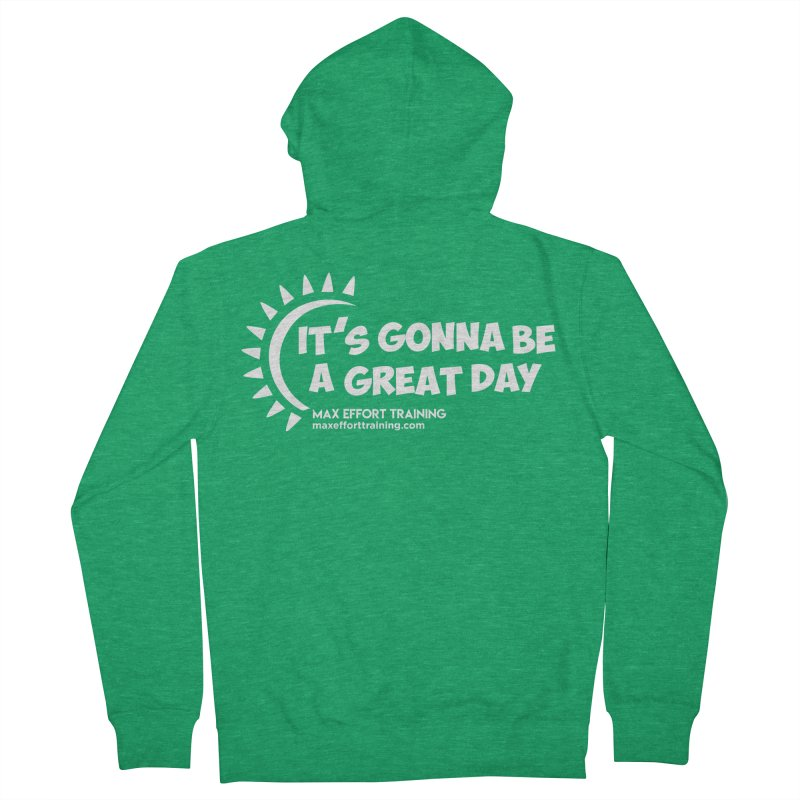 It's Gonna Be A Great Day - White Women's Zip-Up Hoody by Max Effort Training
