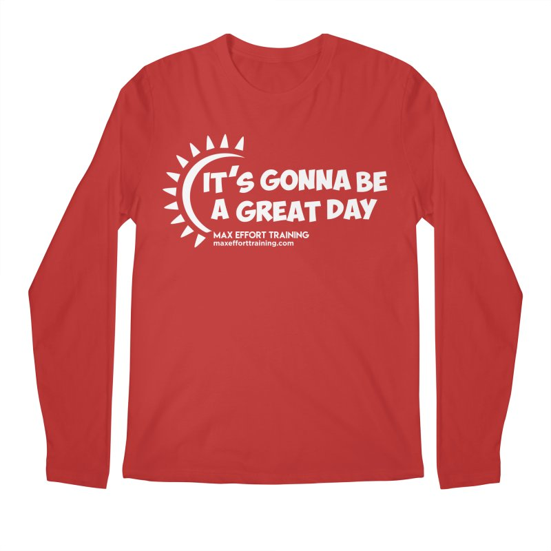 It's Gonna Be A Great Day - White Men's Regular Longsleeve T-Shirt by Max Effort Training