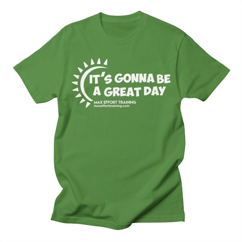 It's Gonna Be A Great Day - White Women's Regular Unisex T-Shirt by Max Effort Training