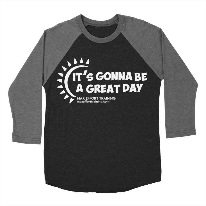 It's Gonna Be A Great Day - White Men's Baseball Triblend Longsleeve T-Shirt by Max Effort Training