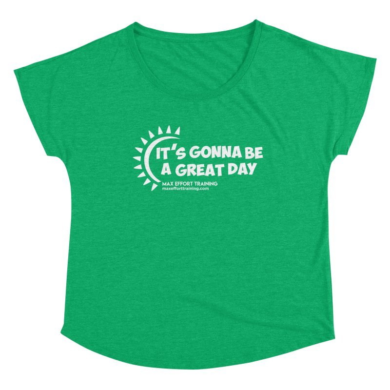 It's Gonna Be A Great Day - White Women's Dolman Scoop Neck by Max Effort Training