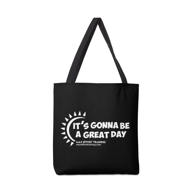 It's Gonna Be A Great Day - White in Tote Bag by Max Effort Training